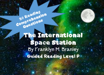 """""""The International Space Station"""" 30 reading comprehension questions"""