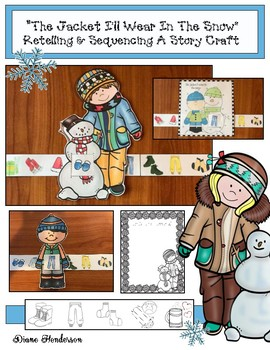 """""""The Jacket I Wear In The Snow"""" Retelling & Sequencing A Story Craft"""