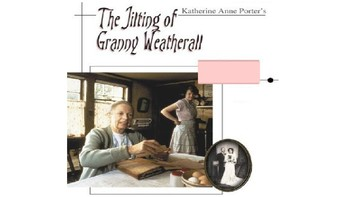 """""""The Jilting of Granny Weatherall""""by Katherine Porter"""