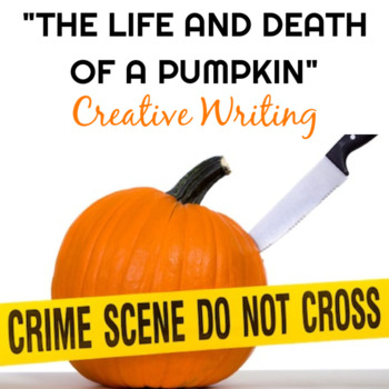 """""""The Life and Death of a Pumpkin"""" Creative Writing Halloween Lesson"""