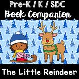 """The Little Reindeer"" Book Companion for Pre-K, T-K, Kindergarten, SDC"