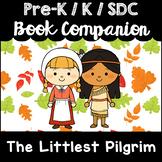 """""""The Littlest Pilgrim"""" Book Companion for Pre-K, T-K, Kindergarten, SDC"""
