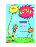 """The Lorax"" by Dr. Seuss  Adapted for stage by Playwright Ronda Bowe Kustick"