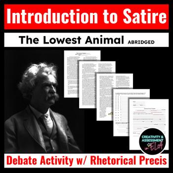 """Introduction to Satire - """"The Lowest Animal"""" by Mark Twain w/ Rhetorical Precis"""