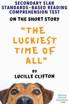 """The Luckiest Time of All"" Short Story by Lucille Clifton MC Reading Test"