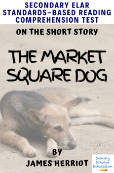 """""""The Market Square Dog""""  Multiple-Choice Reading Comprehension Quiz/Test"""
