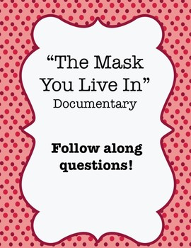 """""""The Mask You Live In"""" Documentary Video Guide Worksheet"""