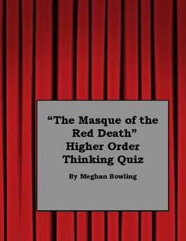 """""""The Masque of the Red Death"""" Higher Order Thinking Quiz"""
