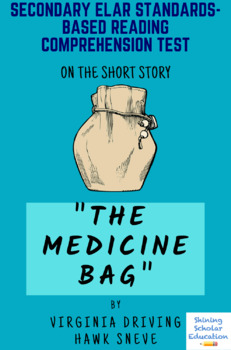 """""""The Medicine Bag"""" by Virginia Driving Hawk Sneve Reading Comprehension Test"""