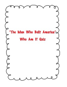 """The Men Who Built America"" Who am I? Quiz"
