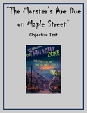"""""""The Monsters Are Due on Maple Street"""" Objective Test"""