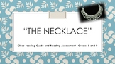 """""""The Necklace"""" Close-reading Guide and Reading Assessment—Grades 8 and 9"""