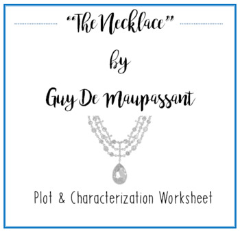 """""""The Necklace"""" by Guy de Maupassant Characterization & Plot"""