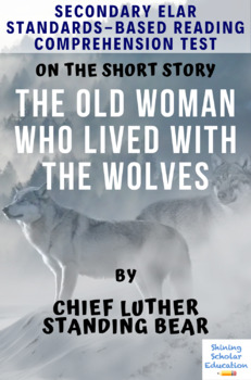 """""""The Old Woman Who Lived with the Wolves"""" Reading Comprehension Quiz/Test"""