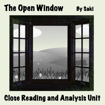 """""""The Open Window"""" by Saki: Close Reading and Analysis Unit"""