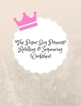 The Paper Bag Princess Retelling/Sequencing