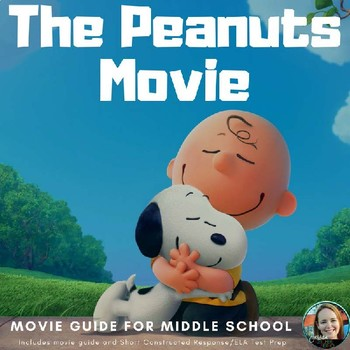 """""""The Peanuts Movie"""" Study Guide-Common Core Aligned for Middle School"""