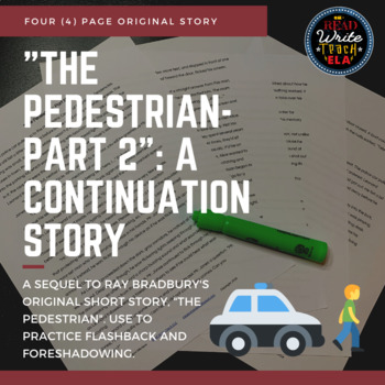 """Flashback and Foreshadowing- """"The Pedestrian: Part 2"""" (a continuation story)"""