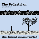 """The Pedestrian"" by Ray Bradbury: Close Reading and Analysis Unit"