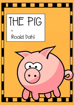 'The Pig' by Roald Dahl reading comprehension activity