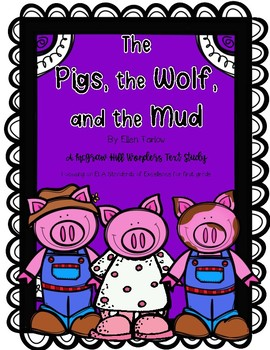 """The Pigs, the Wolf, and the Mud"" a McGraw Hill Wonders Text Study"