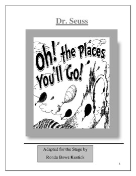 """""""The Places You'll Go"""" by Dr. Seuss Adapted for the Stage by Ronda Bowe Kustick"""