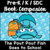 """""""The Pout Pout Fish Goes to School"""" Book Companion for Pre-K, Kindergarten, SDC"""