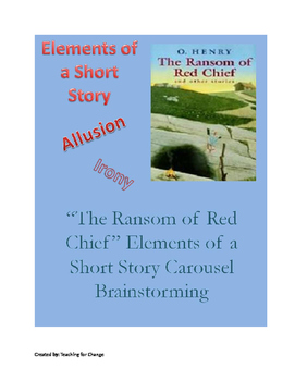 """""""The Ransom of Red Chief"""" Short Story Elements Carousel Brainstorming (allusion)"""