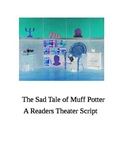 """The Sad Tale of Muff Potter (A Readers Theater Script)"" [*New Book Trailer]"