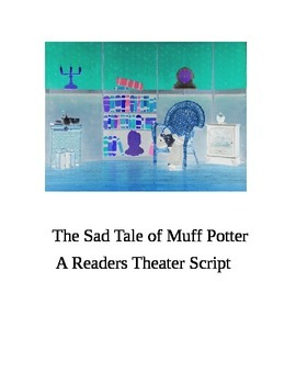 """""""The Sad Tale of Muff Potter; from Tom Sawyer"""" A Readers T"""