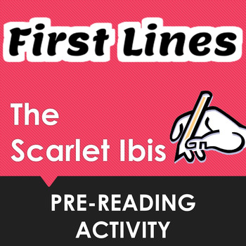 """""""The Scarlet Ibis"""" First Lines Pre-reading Activity"""