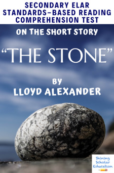 """The Stone"" by Lloyd Alexander Multiple-Choice Reading Analysis Test"