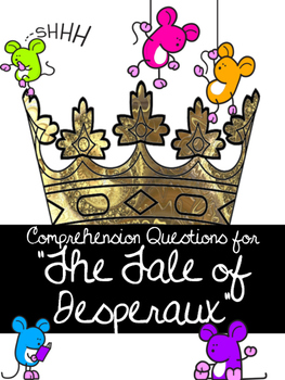 """The Tale of Desperaux"" Comprehension Questions for Novel Study/Guided Reading"