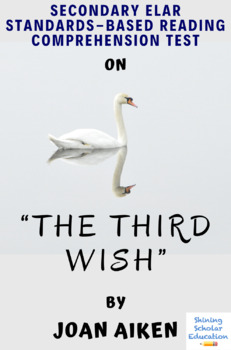 """""""The Third Wish"""" by Joan Aiken Multiple-Choice Reading Comprehension Test"""