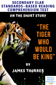 """""""The Tiger Who Would Be King"""" by James Thurber Multiple-Choice Reading Test"""