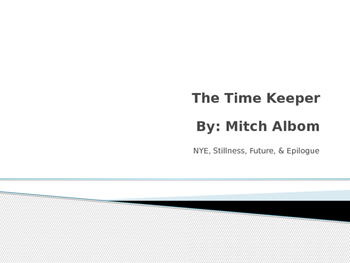 """""""The Time Keeper"""": NYE to Epilogue  PowerPoint"""