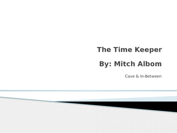 """The Time Keeper"" PowerPoint for the Cave, In-between, Falling"