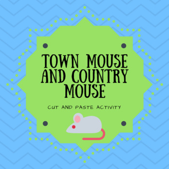 """"""" The Town Mouse and Country Mouse"""" Cut and paste review activity"""