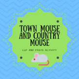 """ The Town Mouse and Country Mouse"" Cut and paste review activity"