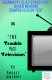 """""""The Trouble With Television"""" Nonfiction by Robert MacNeil Reading Test"""