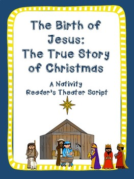 """""""The True Christmas Story""""  A Nativity Reader's Theater Script"""
