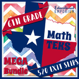 The ⭐ULTIMATE⭐ 6th Grade Math TEKS Exit Slips Bundle ⭐ STAAR Practice
