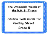 """""""The Unsinkable Wreck of the RMS Titanic"""" Reading Street Station Task Cards"""