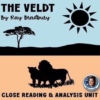 """The Veldt"" by Ray Bradbury: Close Reading and Analysis Unit"