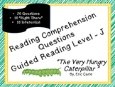 """The Very Hungry Caterpillar""  20 reading comp questions; Level J"