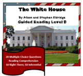 """The White House""- Guided Reading Level B - Comprehension Questions"