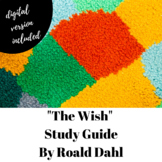 """""""The Wish"""" by Roald Dahl Study Guide (Digital Version Included)"""