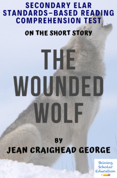 """The Wounded Wolf"" Multiple-Choice Reading Comprehension Quiz/Test"