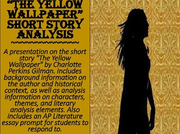 an analysis of the short story the yellow wallpaper american author charlotte perkins gilman Charlotte perkins gilman the yellow wallpaper  the unrestful cure: charlotte perkins gilman and 'the  the fictional version suggests that the short story is.