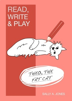 'Theo The Fat Cat' (Read, Write And Play) 3-7 years